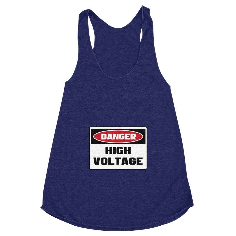 Safety First DANGER! HIGH VOLTAGE by Danger!Danger!™ Women's Racerback Triblend Tank by 3rd World Man