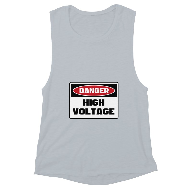 Safety First DANGER! HIGH VOLTAGE by Danger!Danger!™ Women's Muscle Tank by 3rd World Man