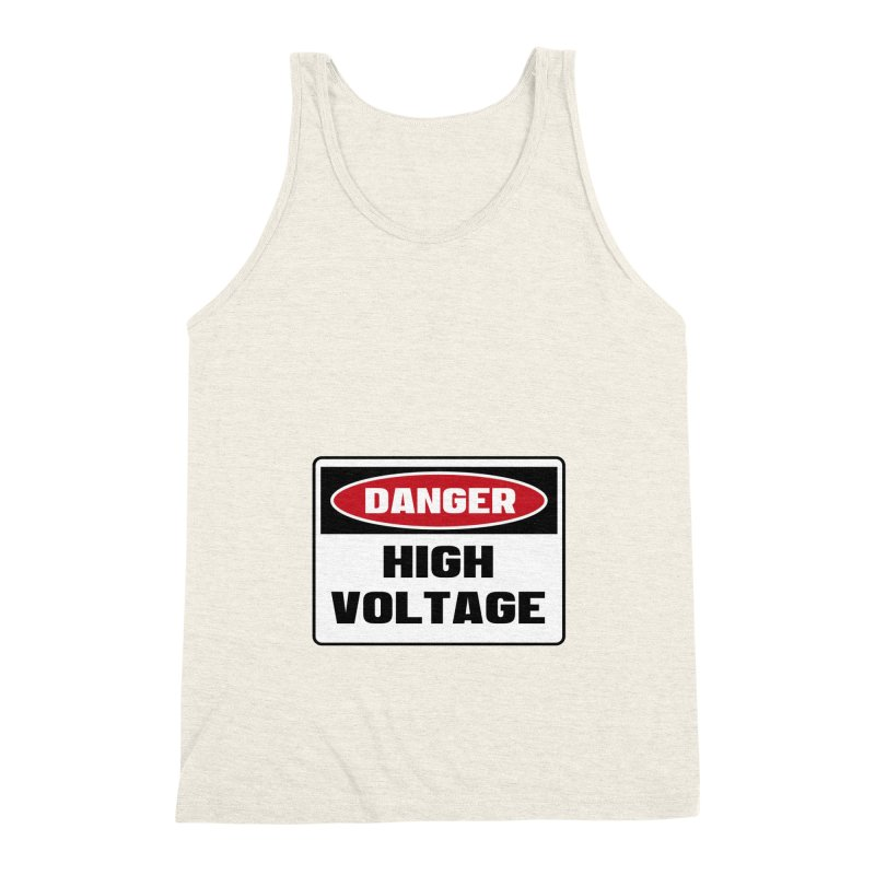 Safety First DANGER! HIGH VOLTAGE by Danger!Danger!™ Men's Triblend Tank by 3rd World Man
