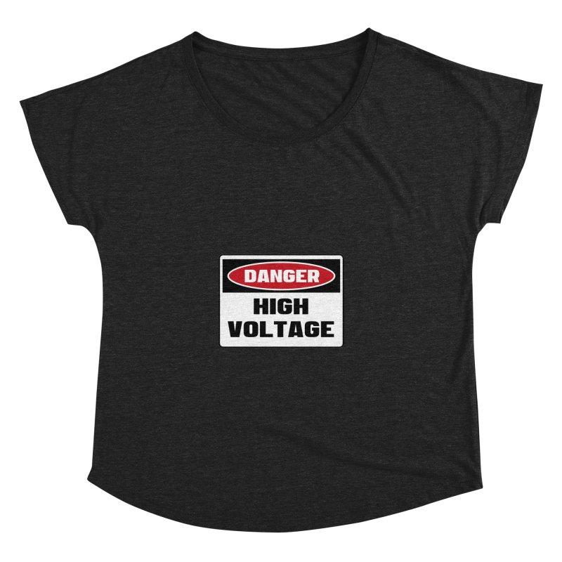 Safety First DANGER! HIGH VOLTAGE by Danger!Danger!™ Women's Dolman by 3rd World Man