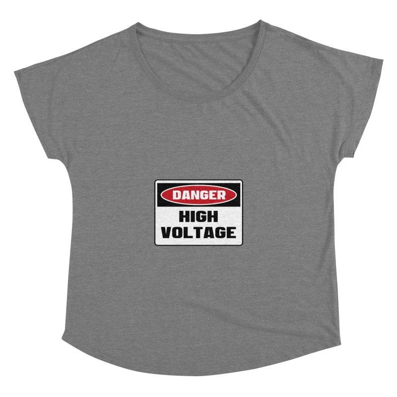 Safety First DANGER! HIGH VOLTAGE by Danger!Danger!™ Women's Dolman Scoop Neck by 3rd World Man