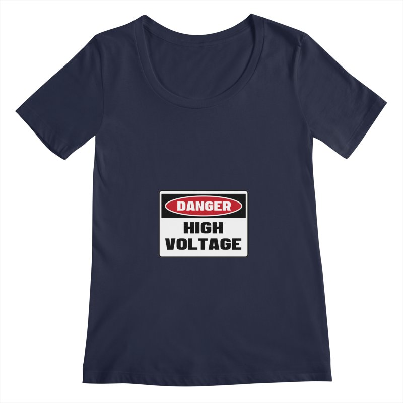Safety First DANGER! HIGH VOLTAGE by Danger!Danger!™ Women's Scoopneck by 3rd World Man