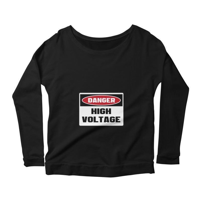 Safety First DANGER! HIGH VOLTAGE by Danger!Danger!™ Women's Scoop Neck Longsleeve T-Shirt by 3rd World Man
