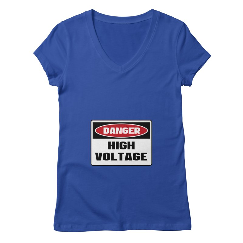 Safety First DANGER! HIGH VOLTAGE by Danger!Danger!™ Women's Regular V-Neck by 3rd World Man