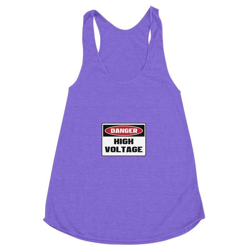 Safety First DANGER! HIGH VOLTAGE by Danger!Danger!™ Women's Racerback Triblend Tank by 3rd World Man