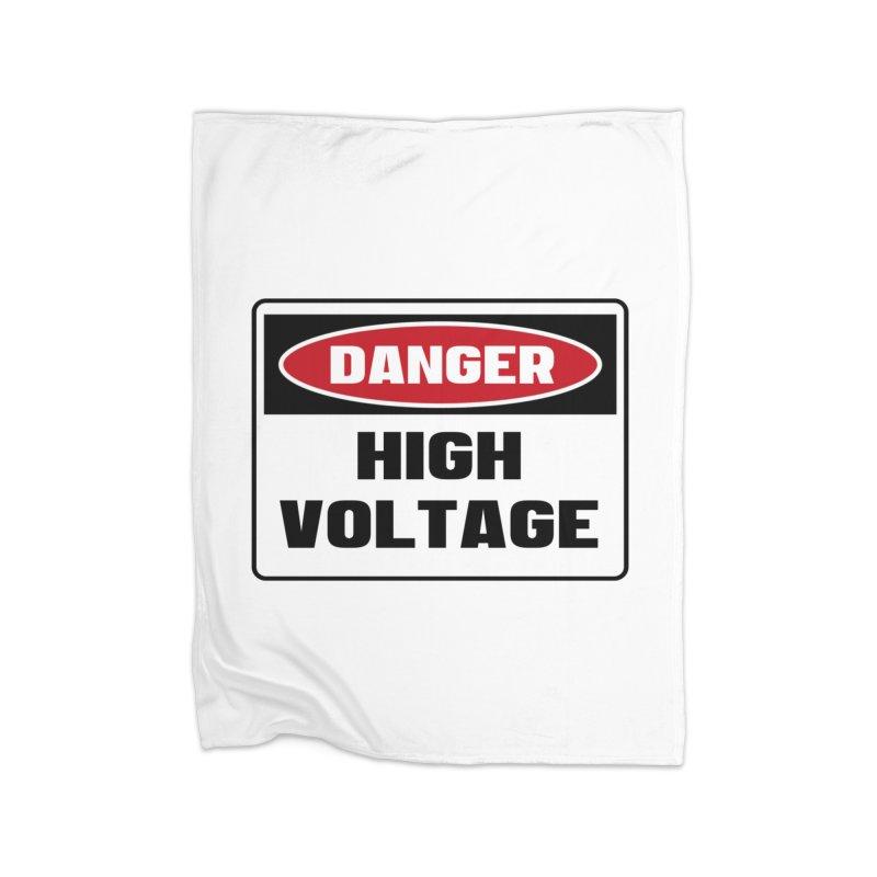 Safety First DANGER! HIGH VOLTAGE by Danger!Danger!™ Home Blanket by 3rd World Man