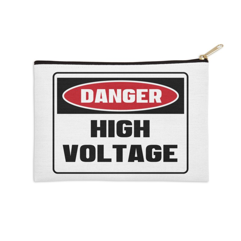 Safety First DANGER! HIGH VOLTAGE by Danger!Danger!™ Accessories Zip Pouch by 3rd World Man