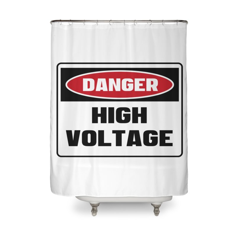 Safety First DANGER! HIGH VOLTAGE by Danger!Danger!™ Home Shower Curtain by 3rd World Man