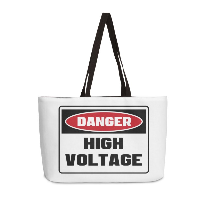 Safety First DANGER! HIGH VOLTAGE by Danger!Danger!™ Accessories Weekender Bag Bag by 3rd World Man