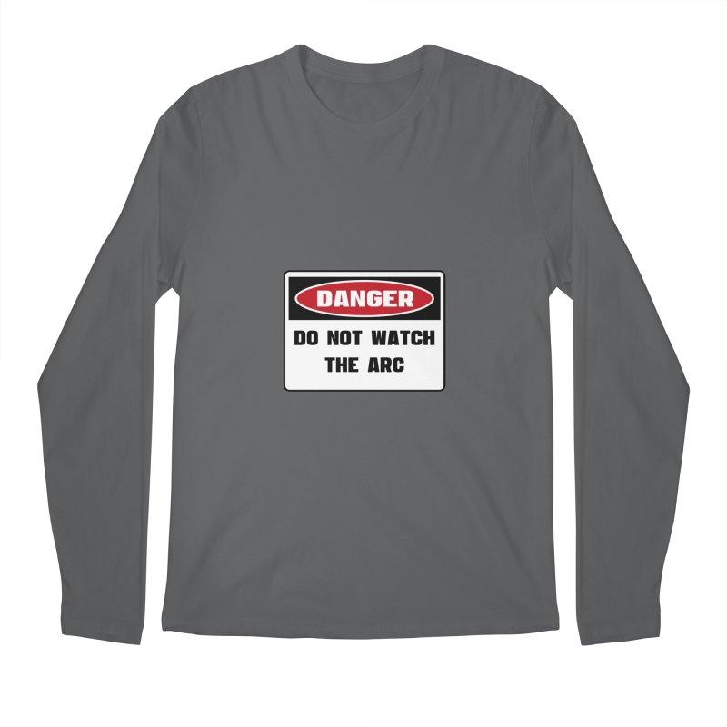 Safety First DANGER! DO NOT WATCH THE ARC by Danger!Danger!™ Men's Longsleeve T-Shirt by 3rd World Man