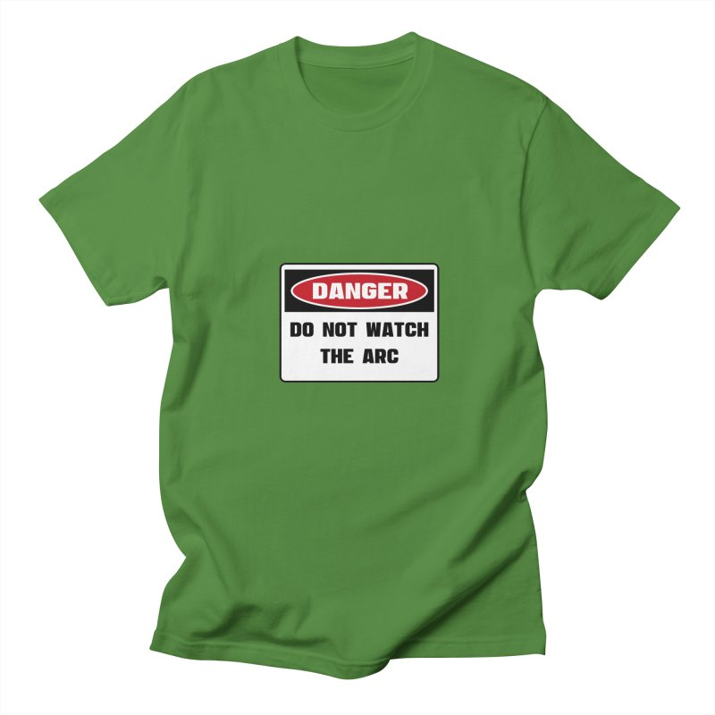 Safety First DANGER! DO NOT WATCH THE ARC by Danger!Danger!™ Men's T-Shirt by 3rd World Man