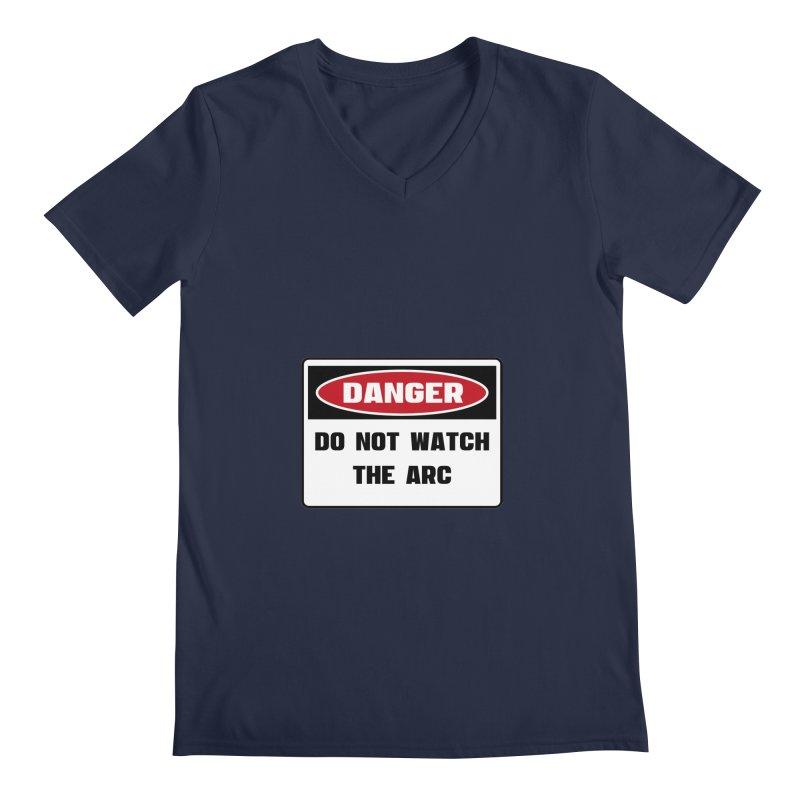 Safety First DANGER! DO NOT WATCH THE ARC by Danger!Danger!™ Men's  by 3rd World Man