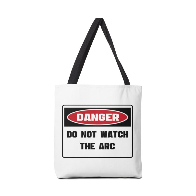 Safety First DANGER! DO NOT WATCH THE ARC by Danger!Danger!™ Accessories Tote Bag Bag by 3rd World Man