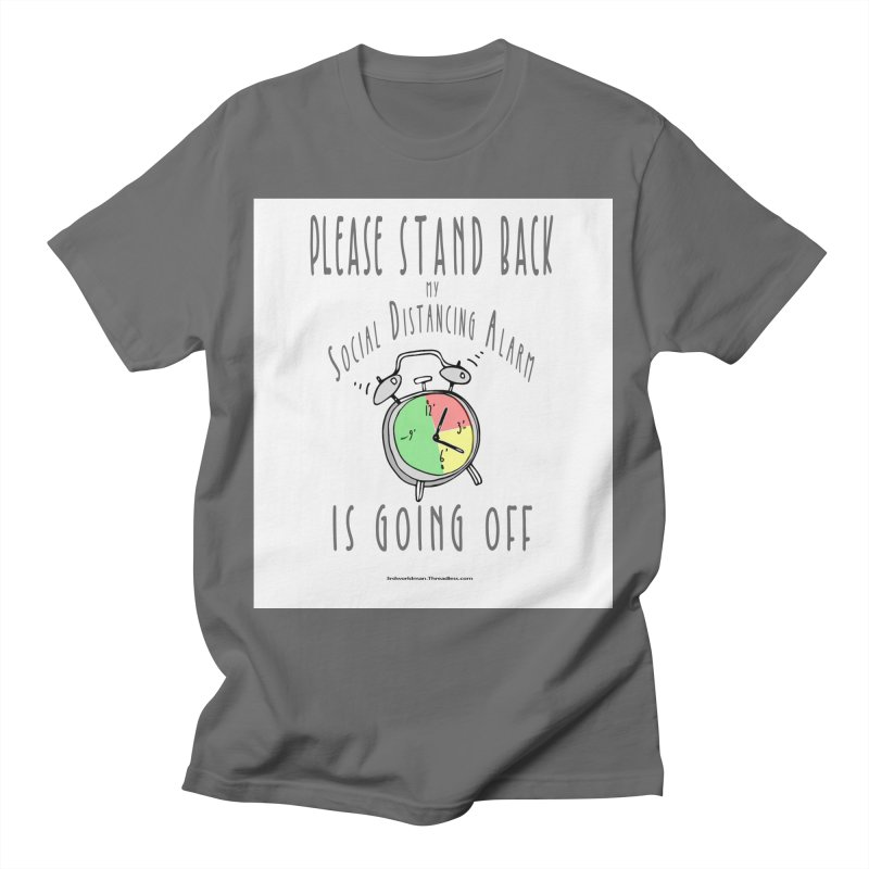 """""""Please Stand Back My Social Distancing Alarm Is Going Off"""" by dontpanicattack!™ Men's T-Shirt by 3rd World Man"""