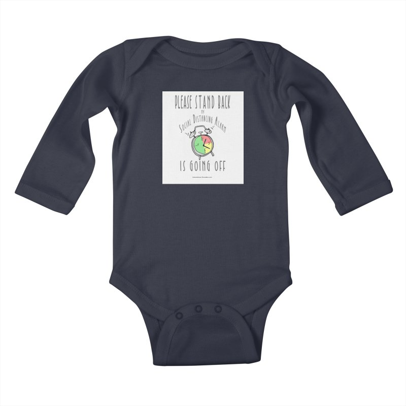 """""""Please Stand Back My Social Distancing Alarm Is Going Off"""" by dontpanicattack!™ Kids Baby Longsleeve Bodysuit by 3rd World Man"""