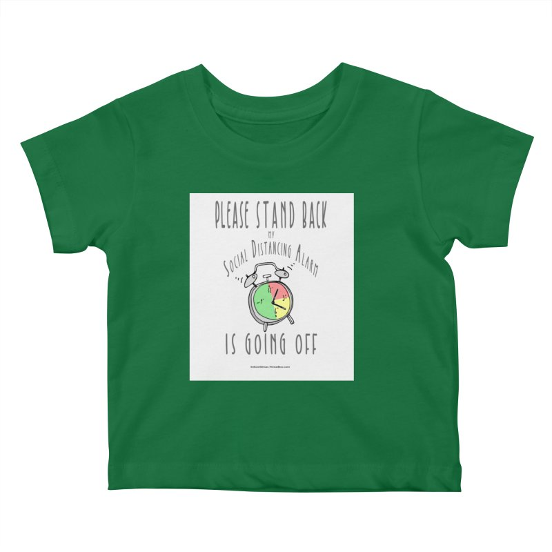 """""""Please Stand Back My Social Distancing Alarm Is Going Off"""" by dontpanicattack!™ Kids Baby T-Shirt by 3rd World Man"""