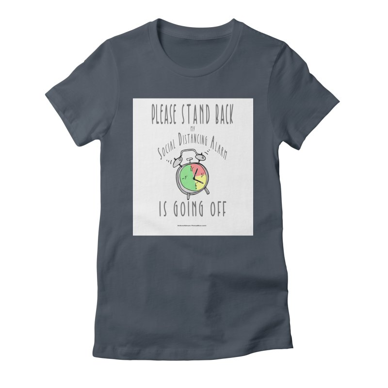 """""""Please Stand Back My Social Distancing Alarm Is Going Off"""" by dontpanicattack!™ Women's T-Shirt by 3rd World Man"""