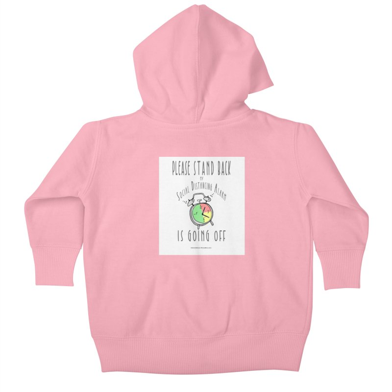 """""""Please Stand Back My Social Distancing Alarm Is Going Off"""" by dontpanicattack!™ Kids Baby Zip-Up Hoody by 3rd World Man"""