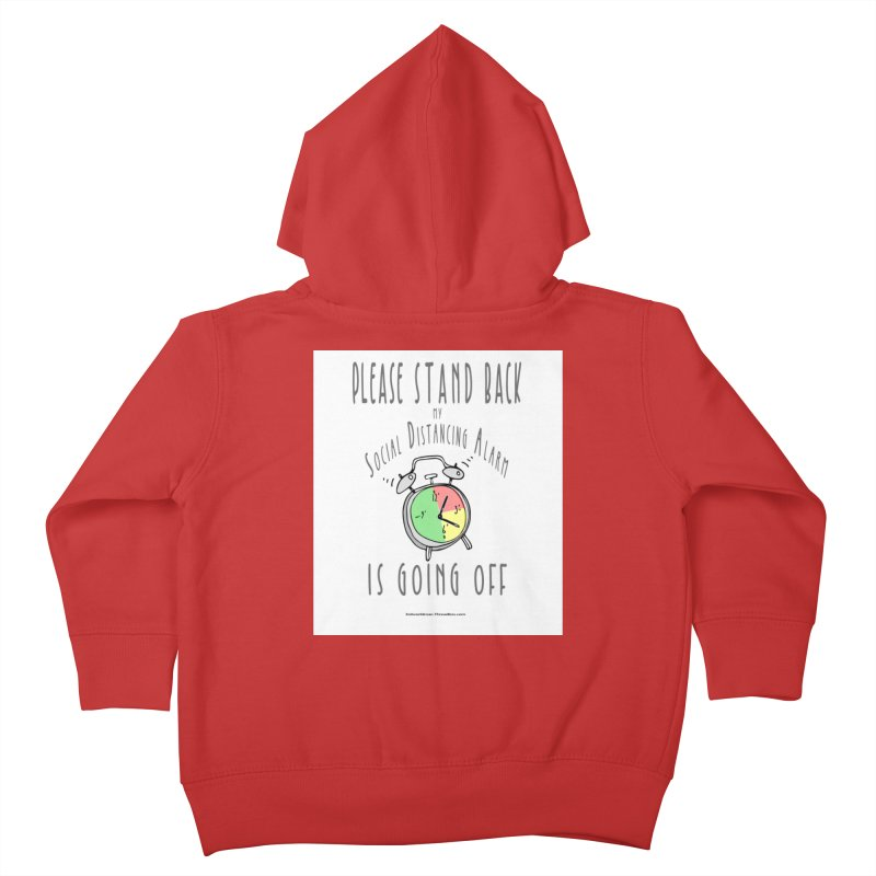 """""""Please Stand Back My Social Distancing Alarm Is Going Off"""" by dontpanicattack!™ Kids Toddler Zip-Up Hoody by 3rd World Man"""
