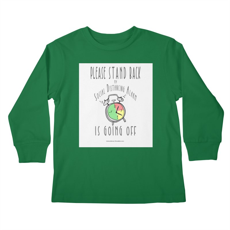 """""""Please Stand Back My Social Distancing Alarm Is Going Off"""" by dontpanicattack!™ Kids Longsleeve T-Shirt by 3rd World Man"""