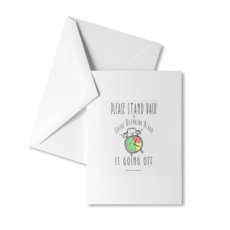 """""""Please Stand Back My Social Distancing Alarm Is Going Off"""" by dontpanicattack!™ Accessories Greeting Card by 3rd World Man"""