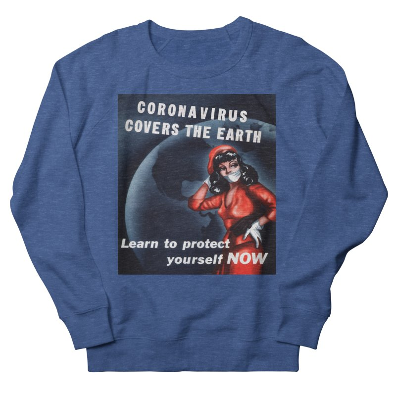 """""""Coronavirus Covers The Earth – Learn To Protect Yourself Now"""" by dontpanicattack!™ Men's Sweatshirt by 3rd World Man"""