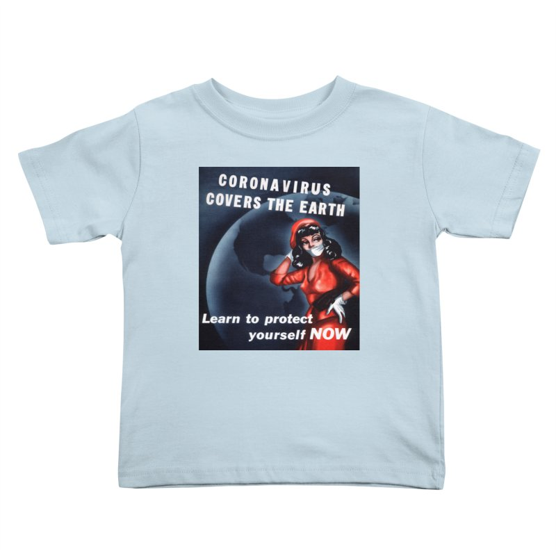 """""""Coronavirus Covers The Earth – Learn To Protect Yourself Now"""" by dontpanicattack!™ Kids Toddler T-Shirt by 3rd World Man"""