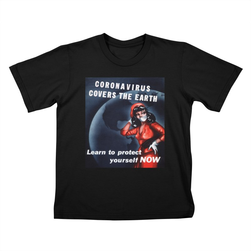 """""""Coronavirus Covers The Earth – Learn To Protect Yourself Now"""" by dontpanicattack!™ Kids T-Shirt by 3rd World Man"""