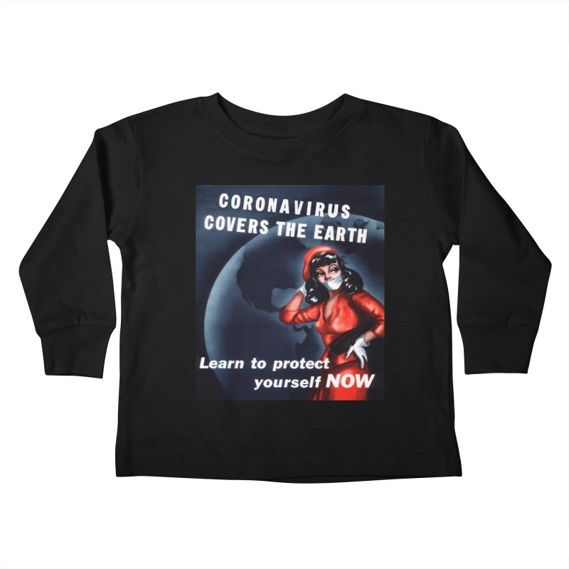 """""""Coronavirus Covers The Earth – Learn To Protect Yourself Now"""" by dontpanicattack!™ Kids Toddler Longsleeve T-Shirt by 3rd World Man"""