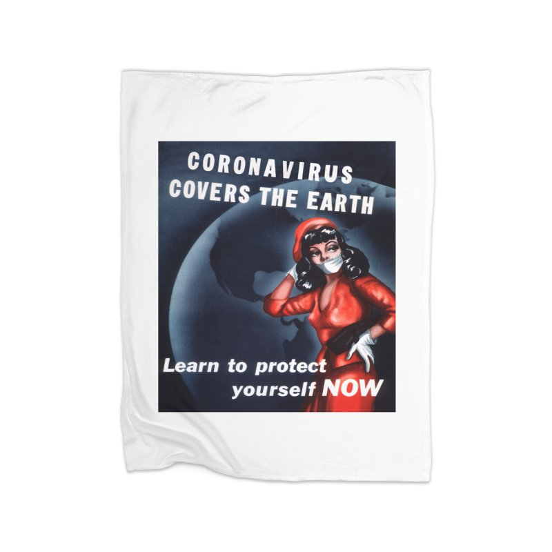 """""""Coronavirus Covers The Earth – Learn To Protect Yourself Now"""" by dontpanicattack!™ Home Blanket by 3rd World Man"""