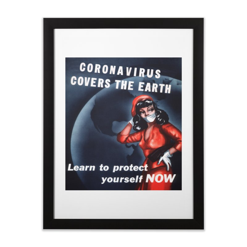"""""""Coronavirus Covers The Earth – Learn To Protect Yourself Now"""" by dontpanicattack!™ Home Framed Fine Art Print by 3rd World Man"""