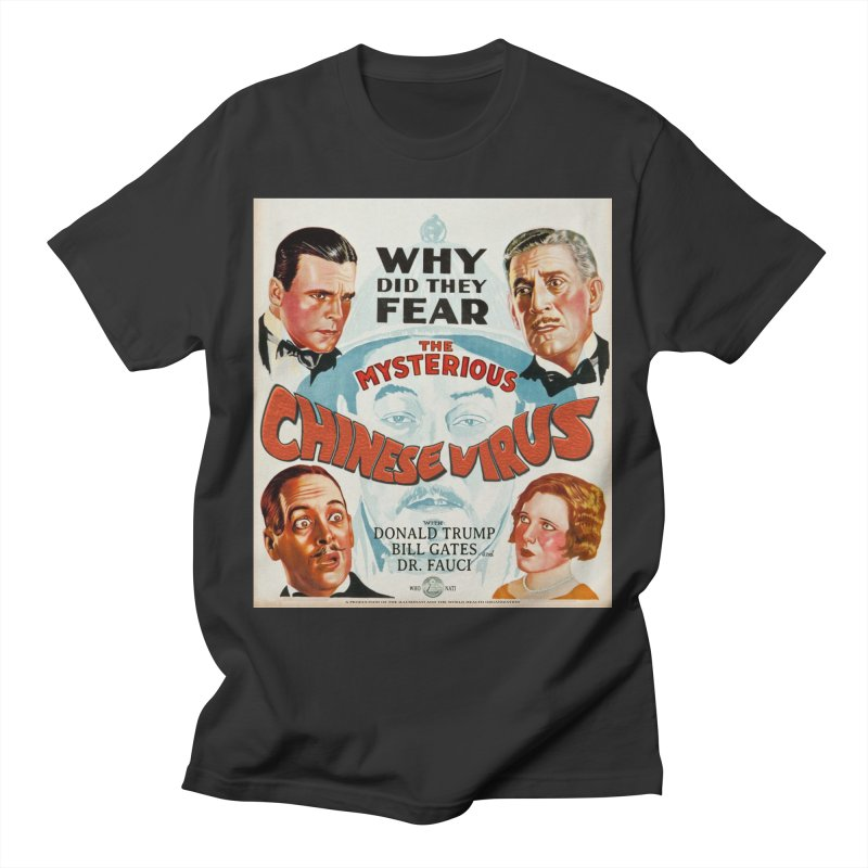 """""""Why Did They Fear The Mysterious Chinese Virus"""" by dontpanicattack!™ Men's T-Shirt by 3rd World Man"""