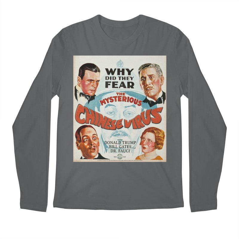 """""""Why Did They Fear The Mysterious Chinese Virus"""" by dontpanicattack!™ Men's Longsleeve T-Shirt by 3rd World Man"""