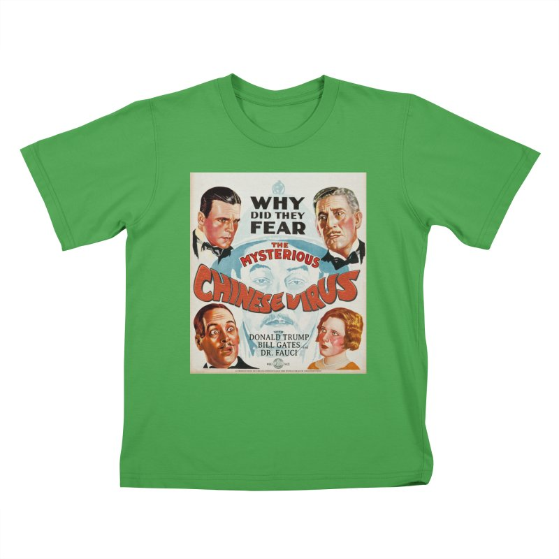 """""""Why Did They Fear The Mysterious Chinese Virus"""" by dontpanicattack!™ Kids T-Shirt by 3rd World Man"""