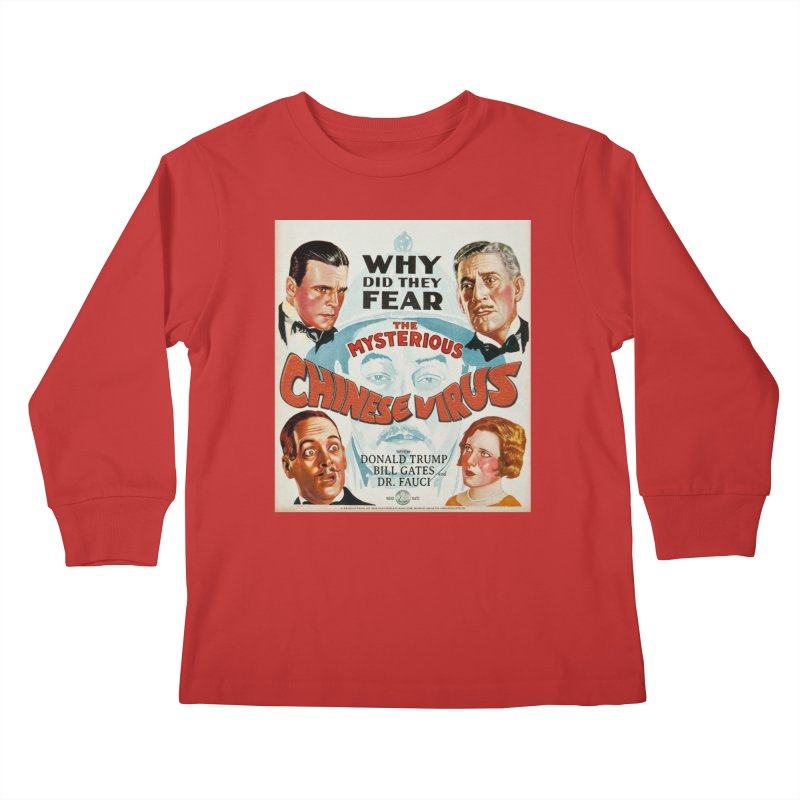 """""""Why Did They Fear The Mysterious Chinese Virus"""" by dontpanicattack!™ Kids Longsleeve T-Shirt by 3rd World Man"""