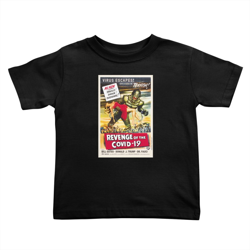 """""""Revenge Of The Covid-19 – Virus Escapes! City Flees In Terror!"""" by dontpanicattack!™ Kids Toddler T-Shirt by 3rd World Man"""