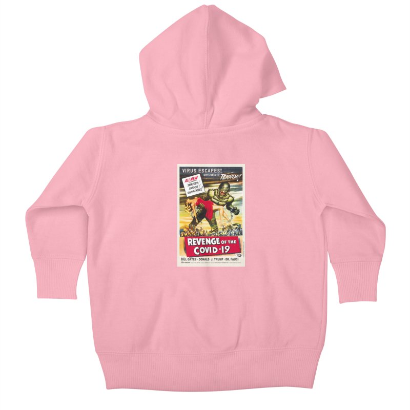 """Revenge Of The Covid-19 – Virus Escapes! City Flees In Terror!"" by dontpanicattack!™ Kids Baby Zip-Up Hoody by 3rd World Man"