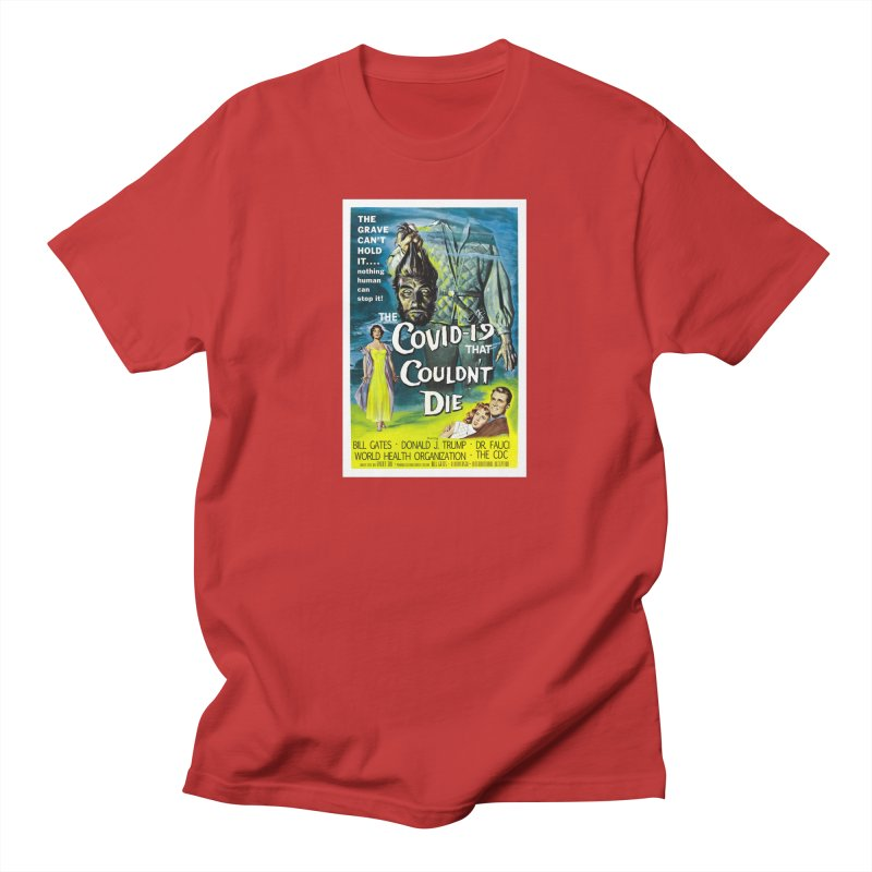"""""""Nothing Human Can Stop It – The Covid-19 That Couldn't Die"""" by dontpanicattack!™ Men's T-Shirt by 3rd World Man"""