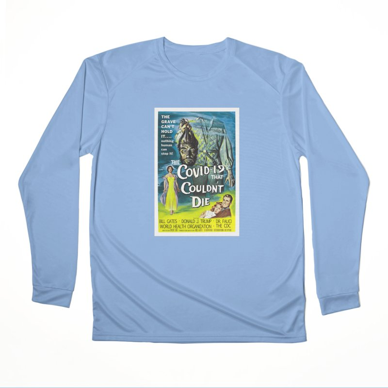 """""""Nothing Human Can Stop It – The Covid-19 That Couldn't Die"""" by dontpanicattack!™ Women's Longsleeve T-Shirt by 3rd World Man"""