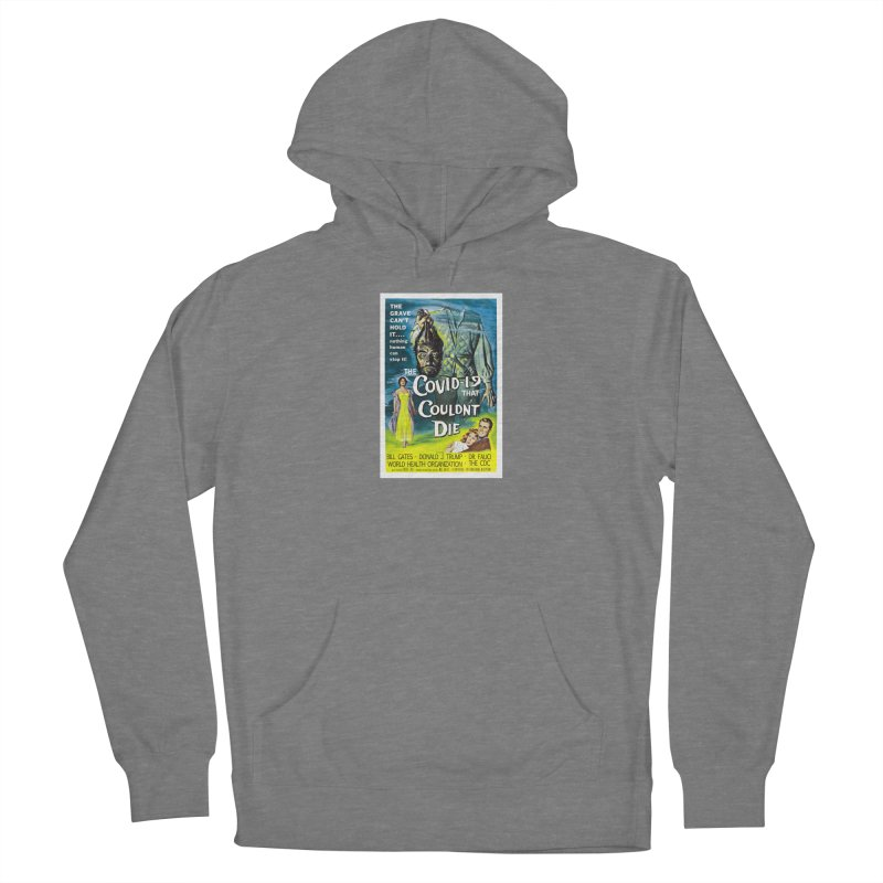 """""""Nothing Human Can Stop It – The Covid-19 That Couldn't Die"""" by dontpanicattack!™ Women's Pullover Hoody by 3rd World Man"""