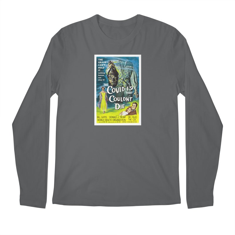 """""""Nothing Human Can Stop It – The Covid-19 That Couldn't Die"""" by dontpanicattack!™ Men's Longsleeve T-Shirt by 3rd World Man"""