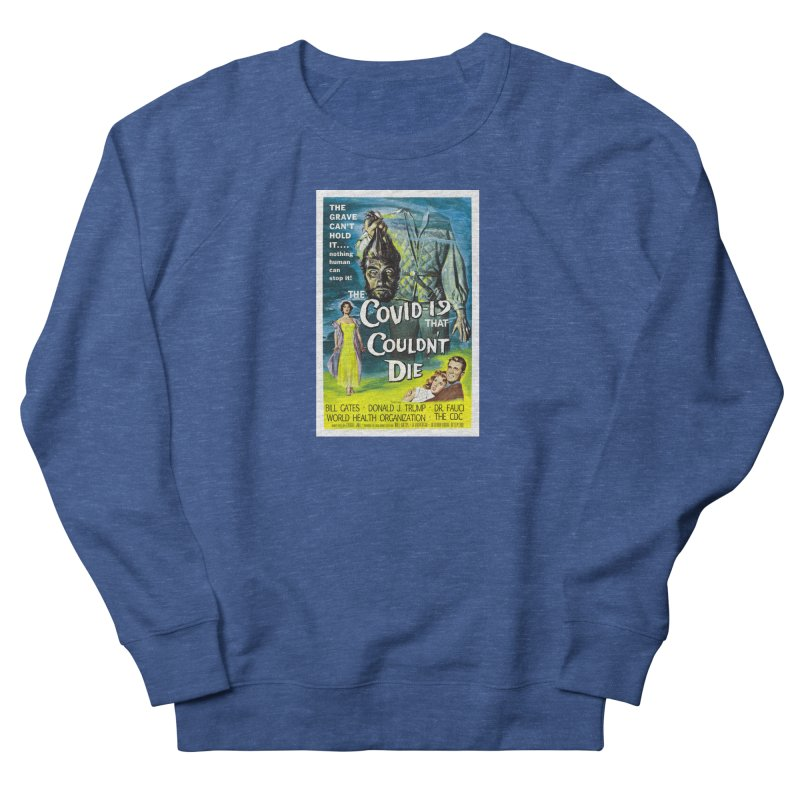 """""""Nothing Human Can Stop It – The Covid-19 That Couldn't Die"""" by dontpanicattack!™ Men's Sweatshirt by 3rd World Man"""