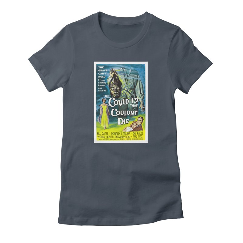 """""""Nothing Human Can Stop It – The Covid-19 That Couldn't Die"""" by dontpanicattack!™ Women's T-Shirt by 3rd World Man"""