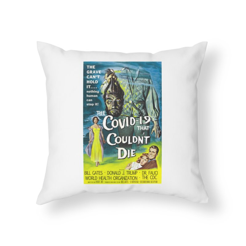 """""""Nothing Human Can Stop It – The Covid-19 That Couldn't Die"""" by dontpanicattack!™ Home Throw Pillow by 3rd World Man"""