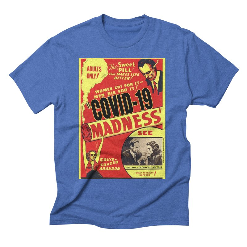"""""""Covid-19 Madness! Covid-Crazed Abandon!"""" by dontpanicattack!™ Men's T-Shirt by 3rd World Man"""