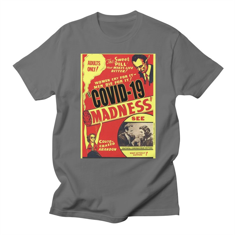 """Covid-19 Madness! Covid-Crazed Abandon!"" by dontpanicattack!™ Men's T-Shirt by 3rd World Man"