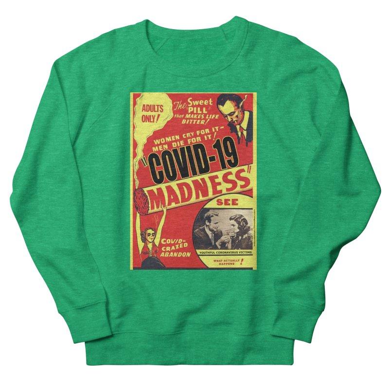 """Covid-19 Madness! Covid-Crazed Abandon!"" by dontpanicattack!™ Women's Sweatshirt by 3rd World Man"