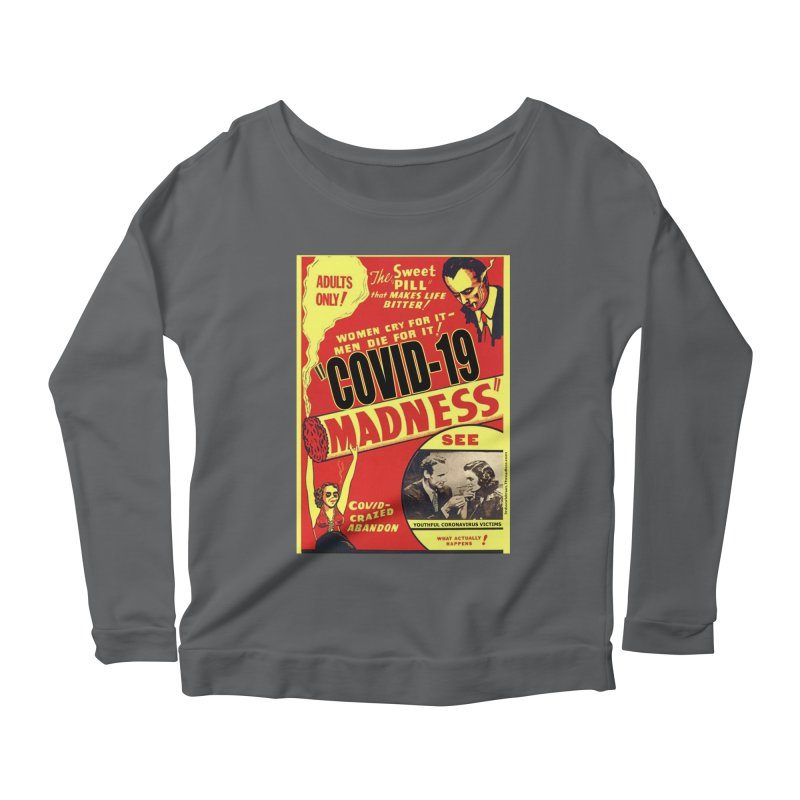 """""""Covid-19 Madness! Covid-Crazed Abandon!"""" by dontpanicattack!™ Women's Longsleeve T-Shirt by 3rd World Man"""