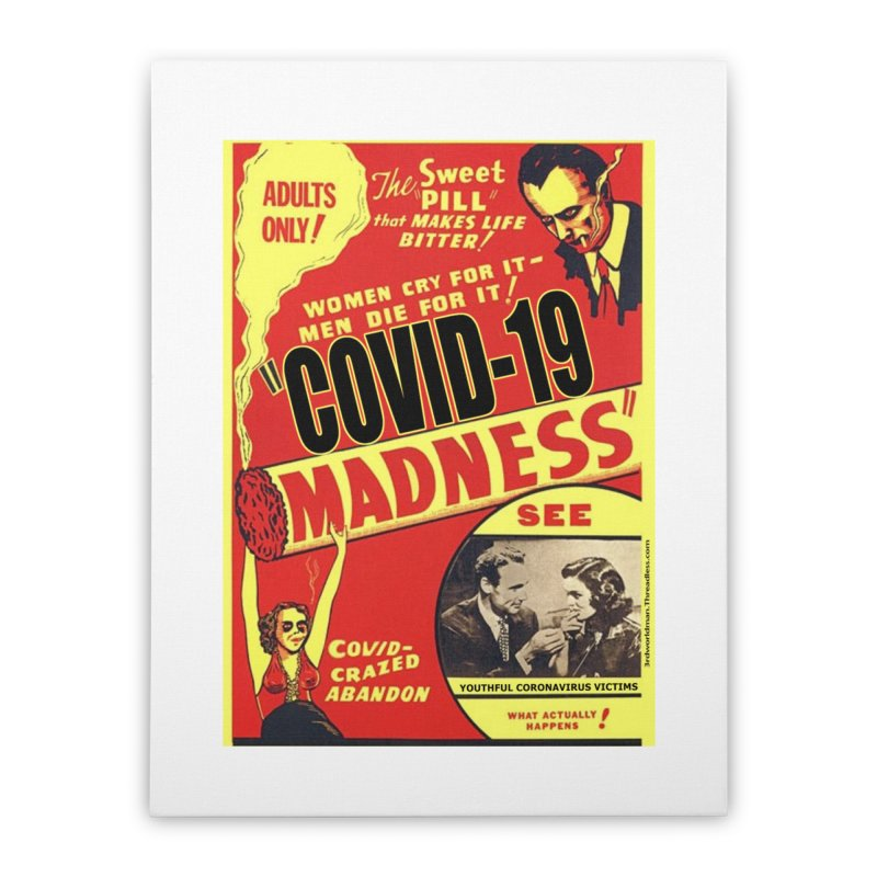 """""""Covid-19 Madness! Covid-Crazed Abandon!"""" by dontpanicattack!™ Home Stretched Canvas by 3rd World Man"""