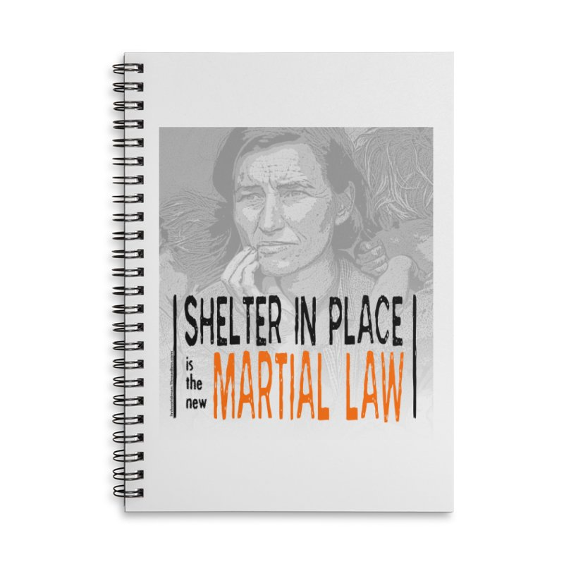 """""""SHELTER IN PLACE is the new MARTIAL LAW"""" by dontpanicattack!™ Accessories Notebook by 3rd World Man"""